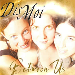Dis Moi - Between Us